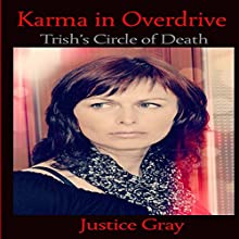 Karma in Overdrive: The Garbage Collector Series (       UNABRIDGED) by Justice Gray Narrated by Craig C Hummel