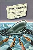 img - for Freeing the Whales: How the Media Created the World's Greatest Non-Event book / textbook / text book