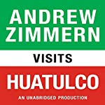 Andrew Zimmern Visits Huatulco: Chapter 6 from 'The Bizarre Truth' | Andrew Zimmern