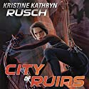 City of Ruins: Diving Series, Book 2 Audiobook by Kristine Kathryn Rusch Narrated by Jennifer Van Dyck