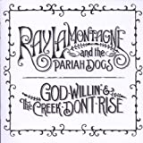 Ray Lamontagne And The Pariah Dogs God Willin' & The Creek Don't Rise