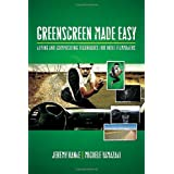 Greenscreen Made Easy: Keying and Compositing Techniques for Indie Filmmakers ~ Jeremy Hanke