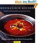 Mexikanisch kochen: Die mittelamerika...
