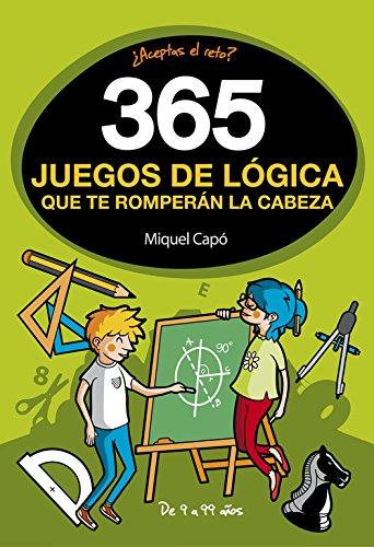 365 juegos de lógica que te romperán la cabeza (CAJON DESASTRE)