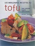 Meilleures recettes au tofu (Les)