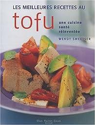 Les meilleures recettes au tofu par Wendy Sweetser