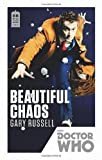 Doctor Who: Beautiful Chaos: 50th Anniversary Edition by Russell, Gary Reprint Edition (2013) Gary Russell