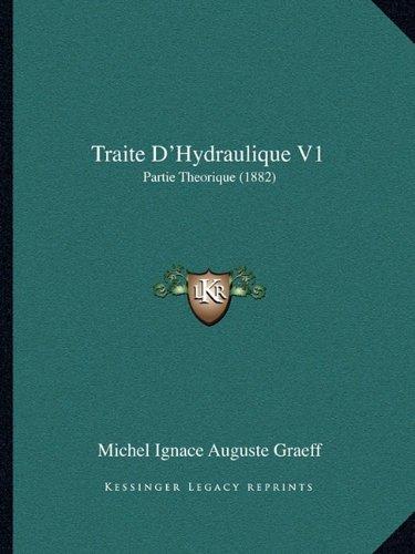 Traite D'Hydraulique V1: Partie Theorique (1882)