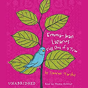 Emma-Jean Lazarus Fell Out of a Tree Audiobook