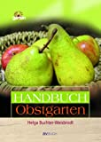 Handbuch Obstgarten: Alles rund ums Obst