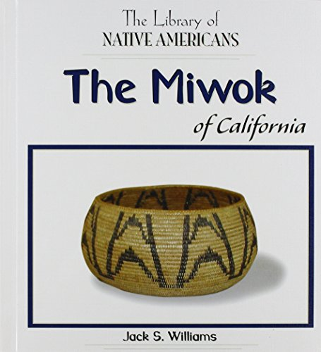 The Miwok Of California (The Library of Native Americans)