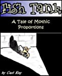 Fish Tank - A Tale of Mothic Proportions