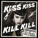 Kiss Kiss Kill Kill [Explicit]