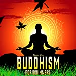 Buddhism: Buddhism for Beginners | Thomas Allen