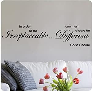 Coco Chanel In Order to Be Irreplaceable One Must Always Be Different