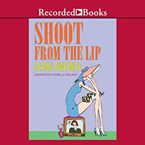 Shoot From the Lip: A Yellow Rose Mystery, Book 4 | [Leann Sweeney]