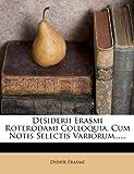 img - for Desiderii Erasmi Roterodami Colloquia, Cum Notis Selectis Variorum...... (Greek Edition) book / textbook / text book