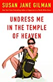 img - for Undress Me in the Temple of Heaven book / textbook / text book