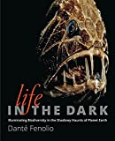 img - for Life in the Dark: Illuminating Biodiversity in the Shadowy Haunts of Planet Earth book / textbook / text book