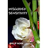 51h30rWvZ1L. SL160 OU01 SS160  Misguided Sensitivity (Kindle Edition)