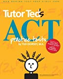img - for Tutor Ted's ACT Practice Tests book / textbook / text book