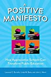 img - for A Positive Manifesto: How Appreciative Schools Can Transform Public Education book / textbook / text book