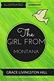 img - for The Girl from Montana: By Grace Livingston Hill : Illustrated & Unabridged book / textbook / text book