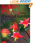 Native Plants in the Coastal Garden:...