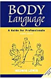 Body Language: A Guide for Professionals (0761992340) by Hedwig Lewis