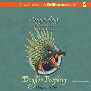 The Dragon Prophecy: The Dragonology Chronicles, Volume 4 | [Dugald A. Steer]