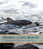 img - for People of the Sturgeon: Wisconsin's Love Affair with an Ancient Fish book / textbook / text book
