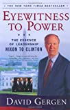 Eyewitness To Power: The Essence of Leadership Nixon to Clinton (0743203224) by David Gergen