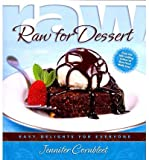 img - for [ RAW FOR DESSERT: EASY DELIGHTS FOR EVERYONE ] By Cornbleet, Jennifer ( Author) 2009 [ Paperback ] book / textbook / text book