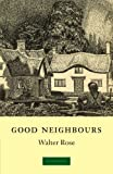 W. Rose Good Neighbours