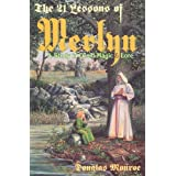 The 21 Lessons of Merlyn: Study in Druid Magic and Loreby Douglas Monroe