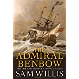 The Admiral Benbow: The Life and Times of a Naval Legend (Hearts of Oak Trilogy)by Sam Willis