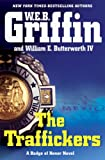The Traffickers (Badge of Honor) (0399155864) by Griffin, W.E.B.