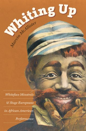 Whiting Up: Whiteface Minstrels and Stage Europeans in African American Performance
