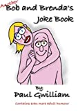 Paul Gwilliam Another Bob and Brenda's Joke Book