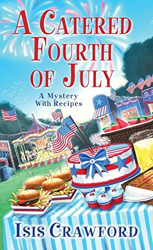 Isis Crawford - A Catered Fourth of July (A Mystery With Recipes)