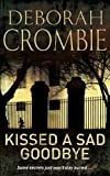 Kissed a Sad Goodbye (0330369903) by Crombie, Deborah
