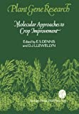 Molecular Approaches to Crop Improvement (Plant Gene Research)