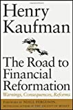 The Road to Financial Reformation: Warnings, Consequences, Reforms