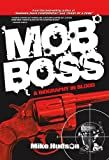 Mob Boss: A Biography in Blood