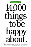 14,000 Things to be Happy About.: Revised and Updated edition (0761147217) by Kipfer, Barbara Ann