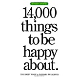 14,000 Things to be Happy About.: Revised and Updated edition ~ Barbara Ann Kipfer