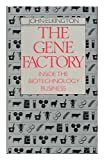 The Gene Factory: Inside the Biotechnology Business (0712607048) by Elkington, John