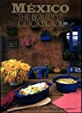 img - for By Susanna Palazuelos - Mexico: The Beautiful Cookbook (1999-08-25) [Paperback] book / textbook / text book