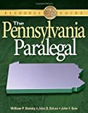 The Pennsylvania Paralegal: Essential Rules, Documents, and Resources (Resource Guide)