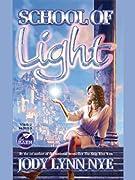 School of Light (Dreamland) by Jody Lynn Nye cover image